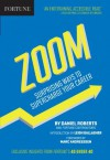 Fortune Zoom: Surprising Ways to Supercharge Your Career - Daniel Roberts, Editors of Fortune Magazine, Marc Andreessen, Leigh Gallagher