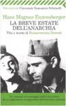 La breve estate dell'anarchia - Hans Magnus Enzensberger, Renato Pedio, H.E. Kaminski