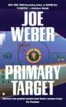 Primary Target - Joe Weber