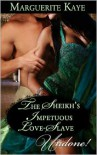 The Sheikh's Impetuous Love-Slave - Marguerite Kaye
