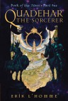 Book of the Stars #01 Quadehar the Sorcerer (Book of the Stars) - Erik L'Homme