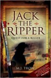 Jack the Ripper: Quest for a Killer - M.J. Trow