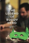 The Legend of Buddy Hero - Adam Oster