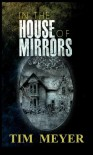In the House of Mirrors - Tim   Meyer