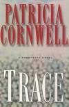 Trace (Kay Scarpetta, #13) - Patricia Cornwell