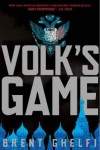 Volk's Game: A Novel - Brent Ghelfi