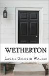 Wetherton - Laurie Griffith Walker, Meegan Graham, Beverly Burch