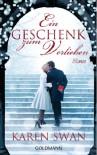 Ein Geschenk zum Verlieben: Roman (German Edition) - Karen Swan, Gertrud Wittich