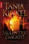 Säulen der Ewigkeit - Tanja Kinkel