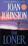 The Loner - Joan Johnston