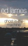 Ghost in the Machine (Scott Cullen. Book. 1) by James. Ed ( 2012 ) Paperback - James. Ed