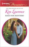 Maid for Montero (Harlequin Presents Series #3140) - Kim Lawrence