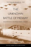 The Unknown Battle of Midway: The Destruction of the American Torpedo Squadrons (Yale Library of Military History) - Alvin Kernan