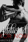 Addicted for Now - Krista Ritchie, Becca Ritchie
