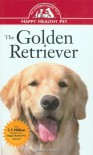 The Golden Retriever: An Owner's Guide to a Happy Healthy Pet - Julie Cairns