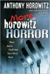 More Horowitz Horror - Anthony Horowitz