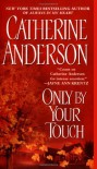 Only By Your Touch - Catherine Anderson
