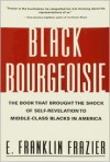 Black Bourgeoisie - E. Franklin Frazier