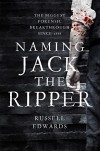 Naming Jack the Ripper - Russell Edwards
