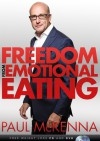 Freedom From Emotional Eating - Paul McKenna