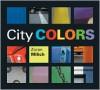 City Colors - Zoran Milich, Zoran Millich