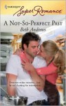 A Not-So-Perfect Past (Harlequin Super Romance Series #1556) -