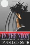 In The Neon - Danielle D Smith