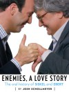 Enemies, A Love Story - Josh Schollmeyer