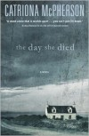 The Day She Died: A Novel -