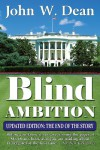 Blind Ambition: The End of the Story - John W. Dean