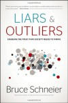 Liars and Outliers: Enabling the Trust that Society Needs to Thrive - Bruce Schneier