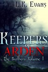 Keepers of Arden (The Brothers Volume 1) - L.K. Evans