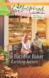 The Bachelor Baker - Carolyne Aarsen