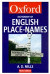 A Dictionary of English Place-Names - A.D. Mills