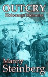 Outcry: Holocaust Memoirs - Manny Steinberg