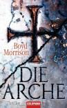 Die Arche - Boyd Morrison