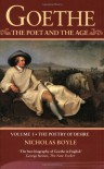 Goethe: The Poet and the Age, Volume 1: The Poetry of Desire, 1749-1790 - Nicholas Boyle