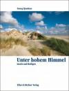 Unter hohem Himmel: Inseln und Halligen - Georg Quedens