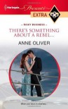 There's Something About a Rebel... (Harlequin Presents Extra) [Mass Market Paperback] -  Jeanne Oliver