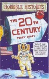 The Twentieth Century - Terry Deary, Philip Reeve