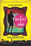 The Wild Beasts of Wuhan: An Ava Lee Novel - Ian Hamilton