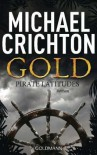 Gold: Pirate Latitudes - Michael Crichton, Ulrike Wasel und Klaus Timmermann