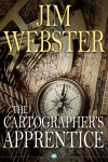 The Cartographer's Apprentice - Jim Webster