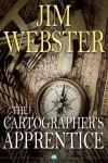 The Cartographer's Apprentice - Jim Webster