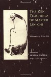 The Zen Teachings of Master Lin-Chi - Yuanjue Zongan, Línjì Yìxuán, Burton Watson