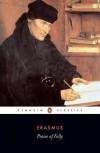 Praise of Folly - Desiderius Erasmus Roterodamus,  Betty Radice,  A.H.T. Levi
