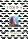 Trishna - Dom Moraes