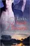 Public Lives, Private Pleasures - Adrianna Dane