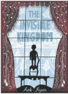 The Invisible Kingdom - Rob Ryan