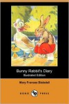 Bunny Rabbit's Diary (Illustrated Edition) (Dodo Press) - Mary Frances Blaisdell, George F. Kerr